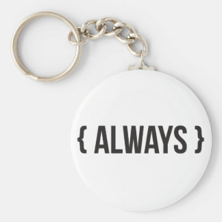 Always - Bracketed - Black and White Keychain