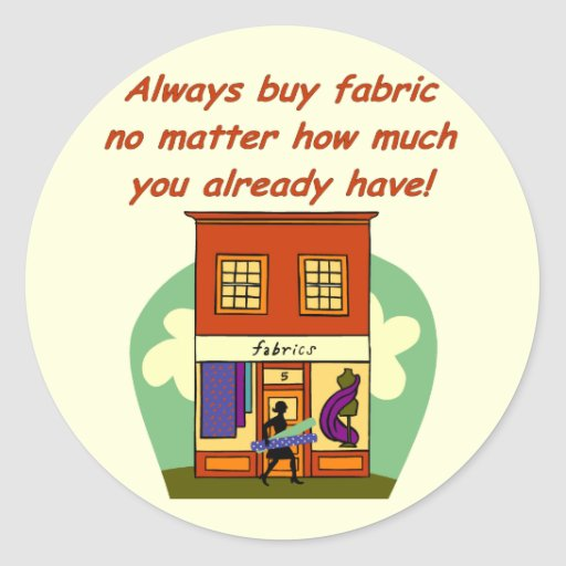 Always buy fabric classic round sticker
