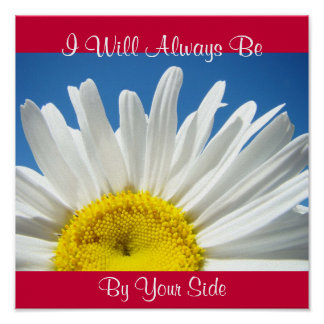 Always By Your Side Friends art prints Daisy