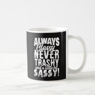 Always Classy, Never Trashy, A Little Sassy Coffee Mug