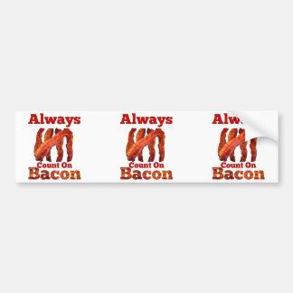 Always Count On Bacon! Bumper Sticker