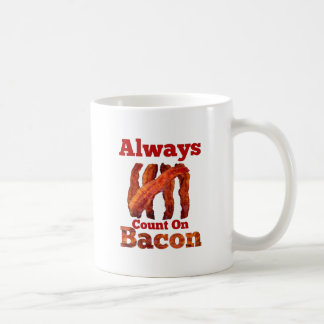 Always Count On Bacon! Coffee Mug