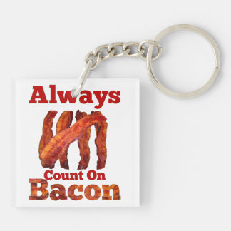 Always Count On Bacon! Keychain