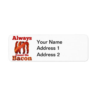 Always Count On Bacon! Label