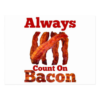Always Count On Bacon! Postcard