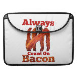 Always Count On Bacon! Sleeves For MacBook Pro