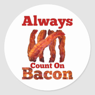Always Count On Bacon! Round Stickers
