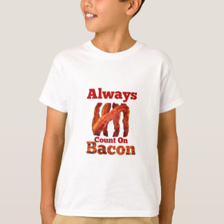 Always Count On Bacon! T-Shirt
