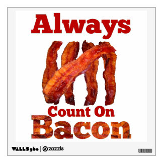 Always Count On Bacon! Wall Decal