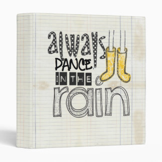 always dance in the rain 3 ring binder
