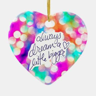 Always Dream a Little Bigger Bokeh Colorful Ceramic Ornament
