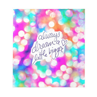 Always Dream a Little Bigger Bokeh Colorful Notepad