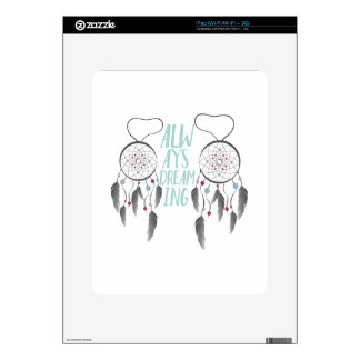 Always Dreaming Decal For The iPad