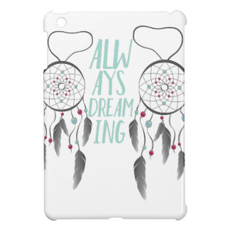 Always Dreaming iPad Mini Case