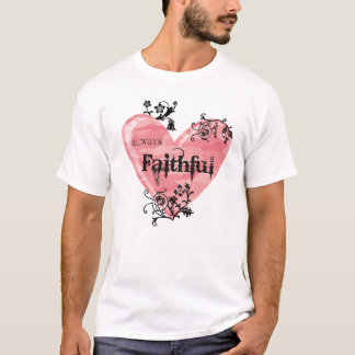 Always Faithful T-Shirt