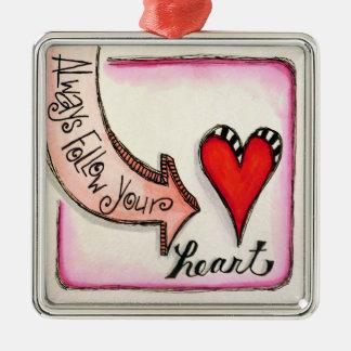 Always Follow Your Heart Metal Ornament
