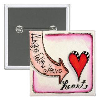 Always Follow Your Heart Pinback Button
