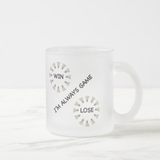 Always Game For Badminton Frosted Glass Coffee Mug