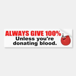 Always Give 100% Car Bumper Sticker