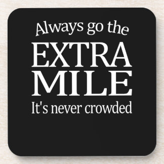 Always Go The Extra Mile Beverage Coaster