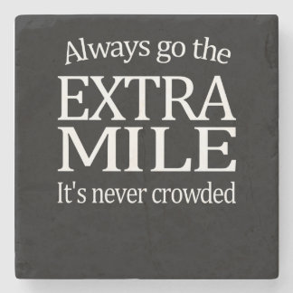 Always Go The Extra Mile Stone Coaster