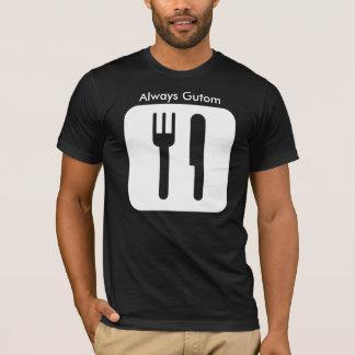 Always Gutom[w], Always Gutom T-Shirt