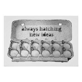 Always Hatching New Ideas Poster