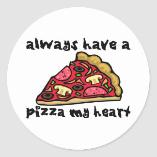 Always Have A Pizza My Heart Classic Round Sticker