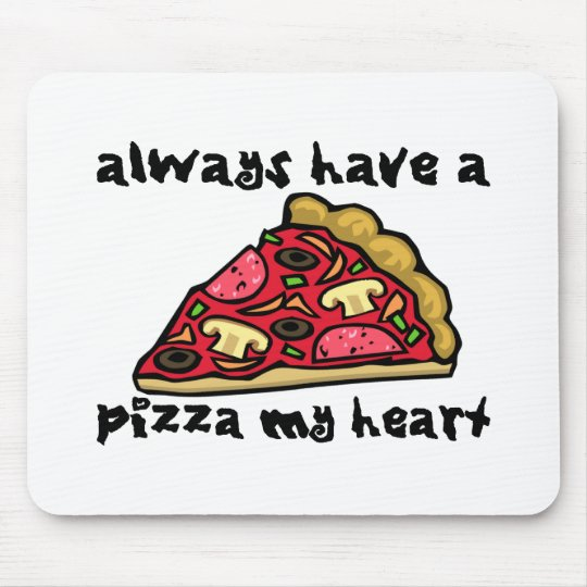 Always Have A Pizza My Heart Mouse Pad