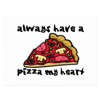 Always Have A Pizza My Heart Postcard