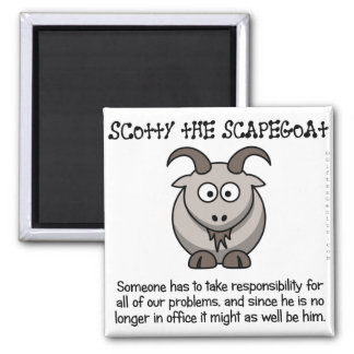 Always have a scapegoat to take the blame 2 inch square magnet