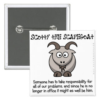 Always have a scapegoat to take the blame pinback button