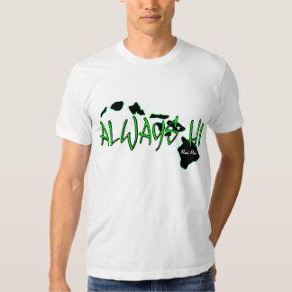 Always Hawaii (HI) T-shirt