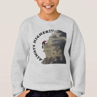 Always Higher Inspirational Design Sweatshirt