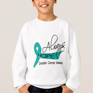 Always Hope Ovarian Cancer Sweatshirt