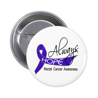 Always Hope Rectal Cancer Buttons