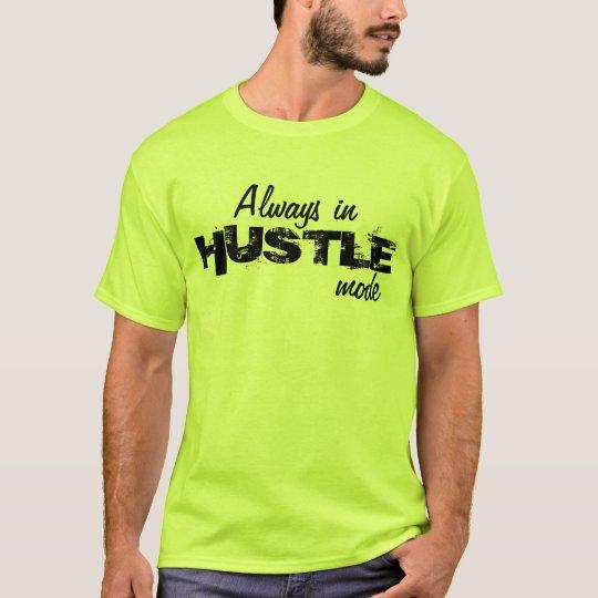 Always hustling T-Shirt
