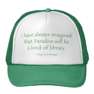 Always Imagined Paradise Will Be a Kind of Library Mesh Hats
