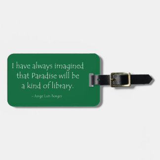 Always Imagined Paradise Will Be a Kind of Library Luggage Tags