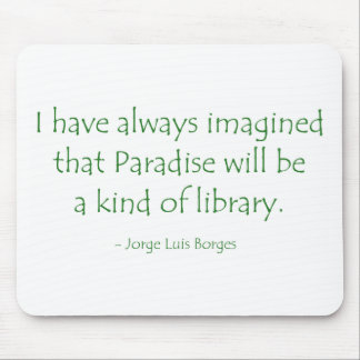 Always Imagined Paradise Will Be a Kind of Library Mouse Pad