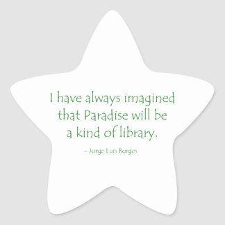 Always Imagined Paradise Will Be a Kind of Library Star Sticker