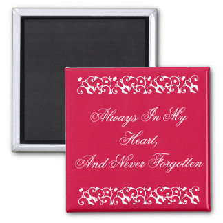 Always In My Heart,And Never ... 2 Inch Square Magnet