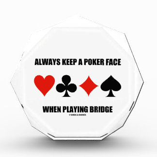 Always Keep A Poker Face When Playing Bridge Awards
