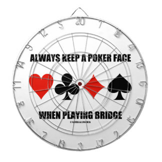 Always Keep A Poker Face When Playing Bridge Dartboard