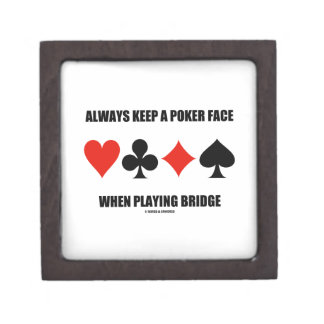 Always Keep A Poker Face When Playing Bridge Gift Box