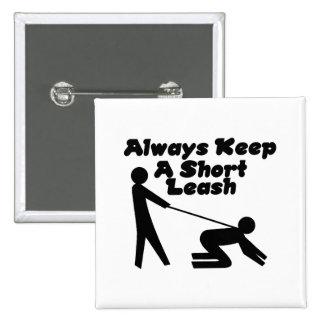 Always Keep A Short Leash Pinback Buttons