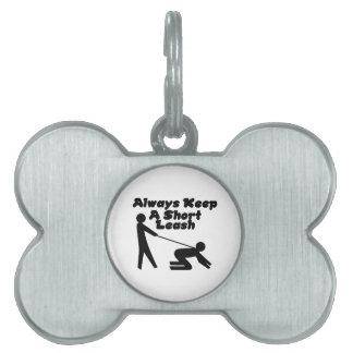 Always Keep A Short Leash Pet Tag