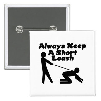 Always Keep A Short Leash Pinback Button