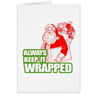 ALWAYS KEEP IT WRAPPED --.png Card