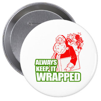 ALWAYS KEEP IT WRAPPED --.png Pin